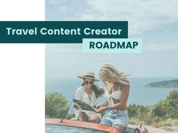 Travel Content Creator Roadmap